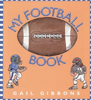 My Football Book By Gibbons, Gail