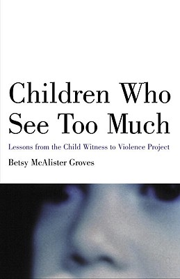 Children Who See Too Much By Groves, Betsy McAlister